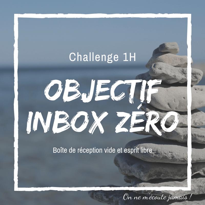 inbox zero, Challenge 1H : Objectif Inbox Zero, On ne m'écoute jamais !, On ne m'écoute jamais !