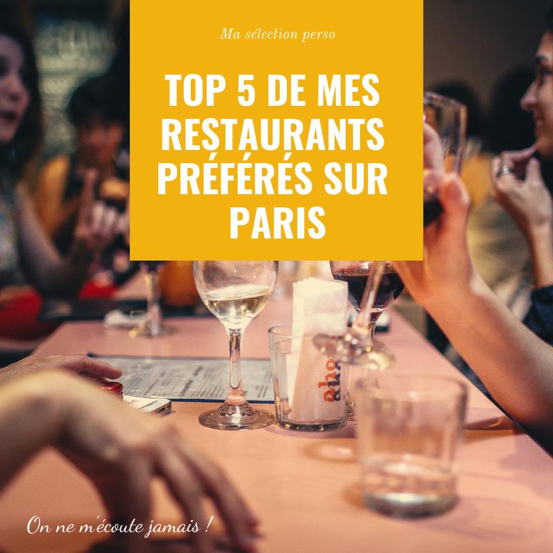 restaurant, Top 5 de mes restaurants préférés sur Paris, On ne m'écoute jamais !, On ne m'écoute jamais !